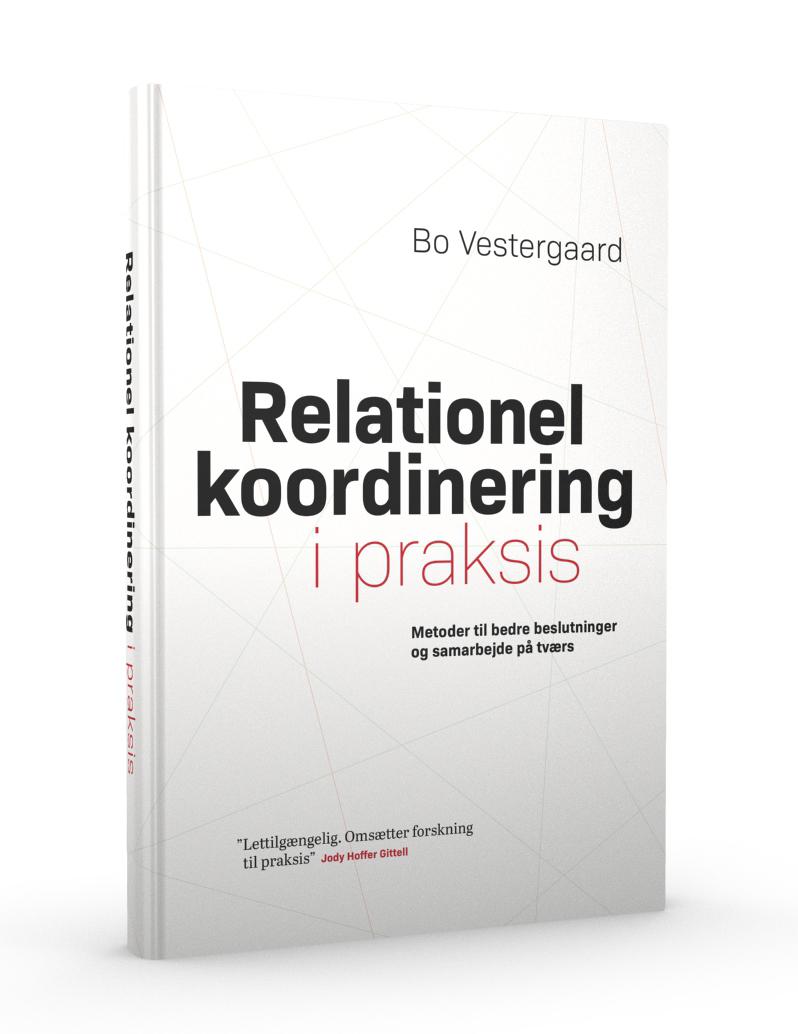 RELATIONEL KOORDINERING I PRAKSISMetoder til bedre beslutninger og samarbejde på tværs